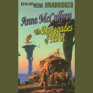 The Renegades of Pern Audiobook
