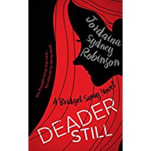 Deader Still: A Bridget Sway Novel (A Paranormal Ghost Cozy Mystery Series Book 2)