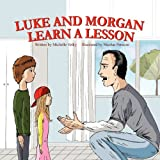 Luke and Morgan Learn a Lesson, Michelle Velky, 193604675X