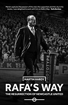 Download for free Rafa's Way: The Resurrection of Newcastle United