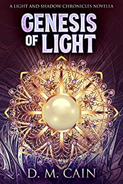 Genesis Of Light: A Light And Shadow Chronicles Novella
