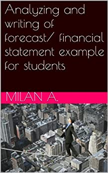 Analyzing and writing of forecast/ financial statement example for students by [A., Milan]