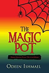 THE MAGIC POT: Nansi Stories From The Caribbean