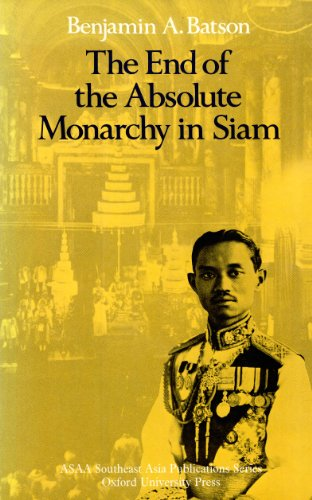 The End of the Absolute Monarchy in Siam (Southeast Asia Publications Series)