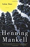 Front cover for the book Italian Shoes: A Novel by Henning Mankell