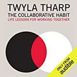 The Collaborative Habit: Life Lessons for Working Together