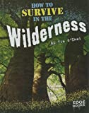 How to Survive in the Wilderness, Tim O'Shei, 1429622814