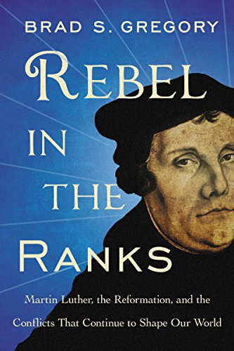 Rebel in the Ranks: Martin Luther, the Reformation, and the Conflicts That Continue to Shape Our World by HarperOne (Image #2)