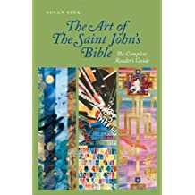 The Art of Saint John's Bible: The Complete Reader's Guide