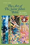 The Art of Saint John's Bible: The Complete Reader's Guide (Paperback)