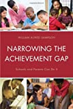 Narrowing the Achievement Gap : Schools and Parents Can Do It, Sampson, William Alfred, 1610489470