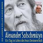 Ein Tag im Leben des Iwan Denissowitsch | Aleksandr Solschenizyn