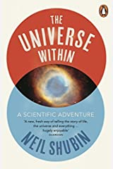 The Universe Within by Neil Shubin (2014-02-06) Paperback
