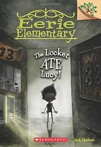 The Locker Ate Lucy!: A Branches Book (Eerie Elementary ()