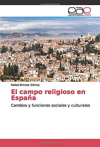 El campo religioso en España: Cambios y funciones sociales y ...