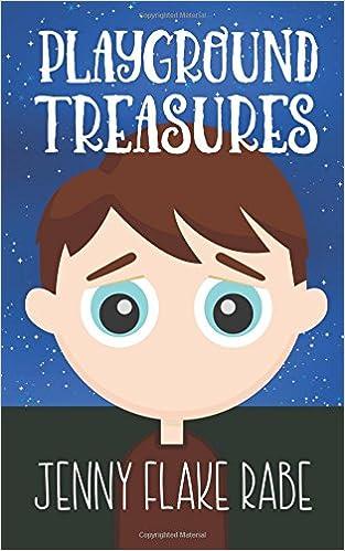 00e01b6cff6e Playground Treasures  Jenny Flake Rabe  9781548350581  Amazon.com  Books