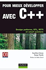 Pour mieux développer avec C++ - Design patterns, STL, RTTI et smart pointers: Design patterns, STL, RTTI et smart pointers (InfoPro) (French Edition) Paperback
