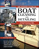 The Insider's Guide to Boat Cleaning and Detailing (Insiders Guides)