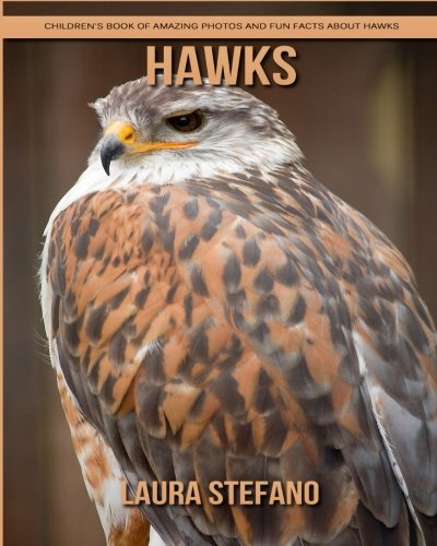 Hawks: Children's Book of Amazing Photos and Fun Facts about Hawks