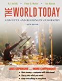 The World Today : Concepts and Regions in Geography, Sixth Edition Binder Ready Version, de Blij, Harm J., 1118250559