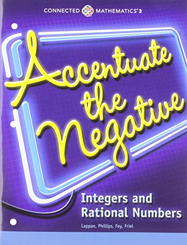 CONNECTED MATHEMATICS 3 STUDENT EDITION GRADE 7: ACCENTUATE THE         NEGATIVE: INTEGERS AND RATIONAL NUMBERS COPYRIGHT 2014