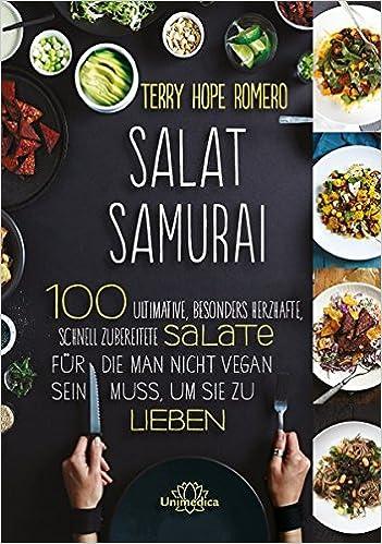 Salat Samurai: 100 Salatrezepte