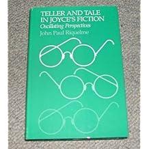 Teller and Tale in Joyce's Fiction