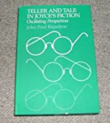 Teller and Tale in Joyce's Fiction: Oscillating Perspectives
