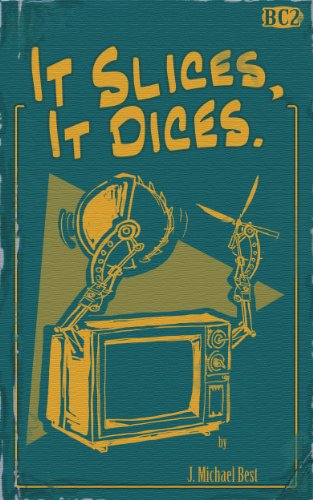 It Slices, It Dices. (The Badhorn Chronicles Book 2)]()