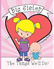 Big Sister: Coloring Book, Present From New Baby To Older Sibling