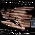 Letters of Intent: Part One | Angelica Boone,Hayden Voss