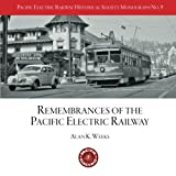 img - for PERYHS Monograph 9: Alan K. Weeks, Remembrances of the Pacific Electric Railway (Pacific Electric Railway Historical Society Monographs) (Volume 9) book / textbook / text book