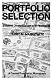 Portfolio Selection: Efficient Diversification of Investments (Cowles Foundation Monograph: No. 16)