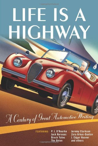 Life is a Highway: A Century of Great Automotive Writing