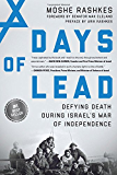 Days of Lead: Defying Death During Israel's War of Independence