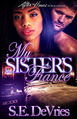 My Sister's Fiance by [S.E DeVries]