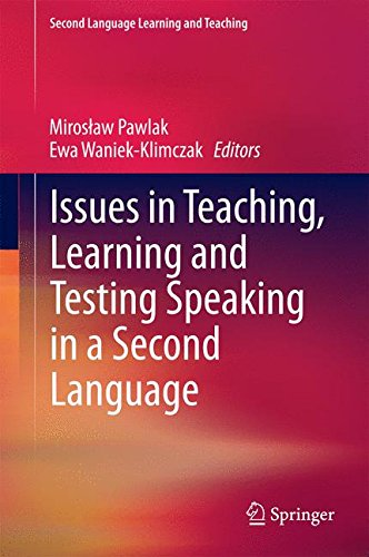 Issues in Teaching, Learning and Testing Speaking in a Second Language (Second Language Learning and Teaching)