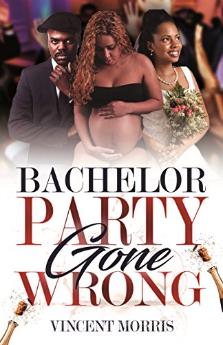 Search : BACHELOR PARTY GONE WRONG (DADDY RAISED SERIES Book 1)