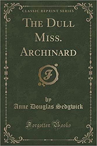 The Dull Miss. Archinard (Classic Reprint)