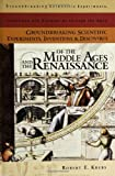 Groundbreaking Scientific Experiments, Inventions, and Discoveries of the Middle Ages and the Renaissance, Robert E. Krebs, 0313324336