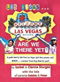 Las Vegas ... Are We There Yet?, Izobel Sturges and Cianna Sturges, 1478700211