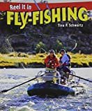 img - for Fly-Fishing (Reel It in) by Tina P. Schwartz (2012-01-15) book / textbook / text book