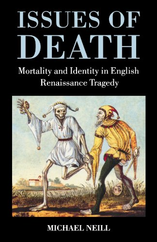 Issues of Death: Mortality and Identity in English Renaissance Tragedy by Clarendon Press
