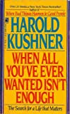When All You've Ever Wanted Isn't Enough, Harold S. Kushner, 0671551817