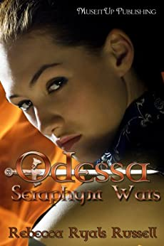 Odessa (The Seraphym Wars Series) by [Ryals Russell, Rebecca]