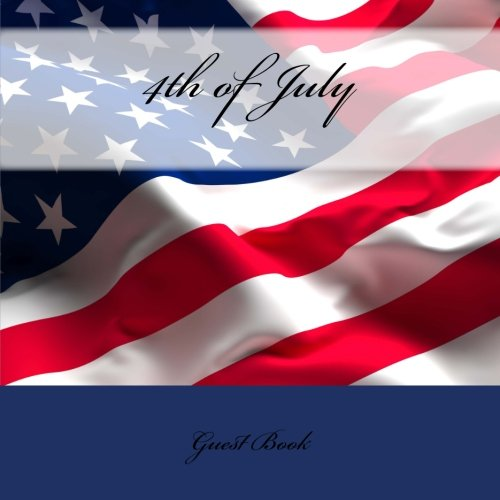 Read Online 4th of July Guest Book: Celebraton Memory Book pdf epub