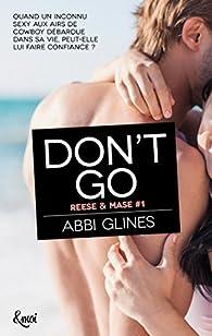 Reese & Mase, tome 1 : Don't go par Abbi Glines