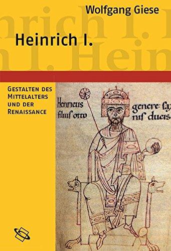 Heinrich I.: Begründer der ottonischen Herrschaft