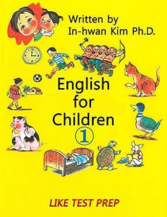 English for Children 1: Basic Level English as Second Language (ESL) English as Foreign Language