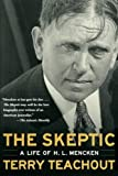 The Skeptic: A Life of H. L. Mencken